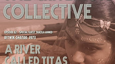 The Criterion Collective 62 - A River Called Titas