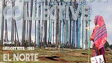 The Criterion Collective Episode 21 - El Norte