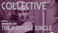 The Criterion Collective Episode 55 - The Asphalt Jungle
