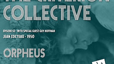 The Criterion Collective Episode 52 - Orpheus