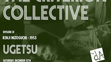 The Criterion Collective Episode 31 - Ugetsu