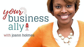 Podcast Promo Clip: Your Business Ally with Joann Holmes