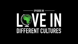 INTRO TITLE - EPISODE 8-LOVE IN DIFFERENT CULTURES (GREEN)-