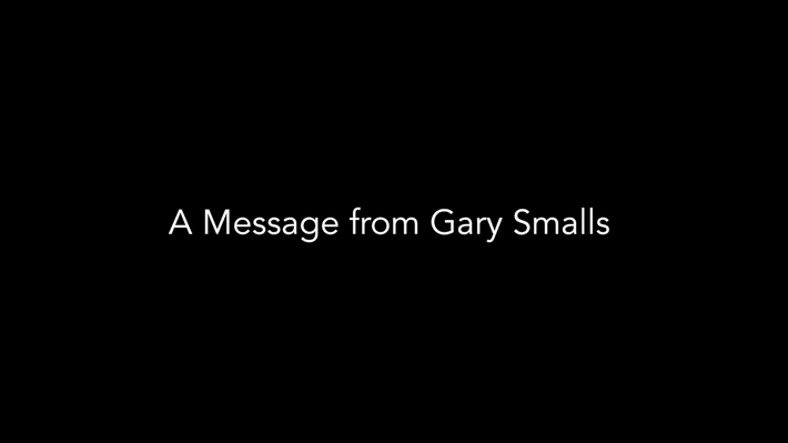 A Special Message From Former Student Gary Smalls