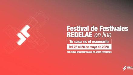 TU CASA ES EL ESCENARIO Festival de festivales REDELAE On line