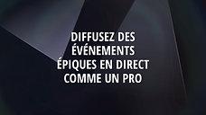 DIFFUSEZ DES ÉVÉNEMENTS ÉPIQUES EN DIRECT COMME UN PRO