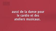 aussi de la danse pour le cardio et des ateliers musicaux.