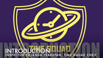 TIME SQUAD INTRODUCTION
