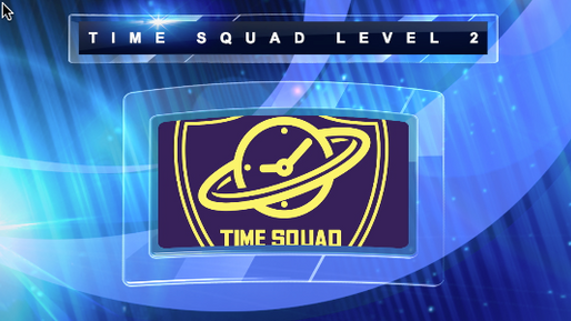 TIME SQUAD LEVEL 2 INTRODUCTION