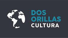 Dos Orillas Cultura 2021