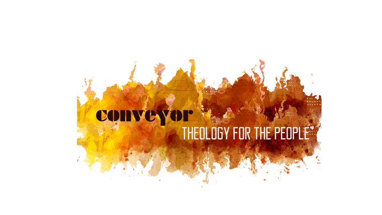 The Conveyor Cast - Theology for the people