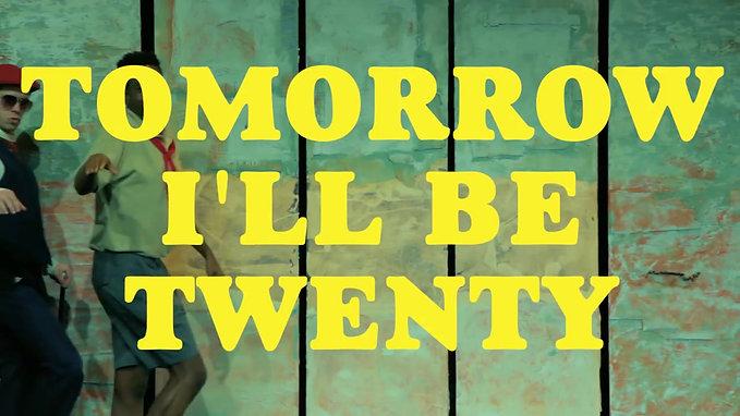 Tomorrow I'll Be Twenty