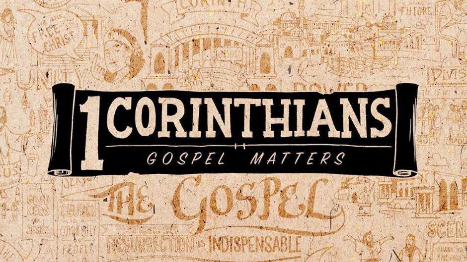 1 Corinthians: Gospel Matters