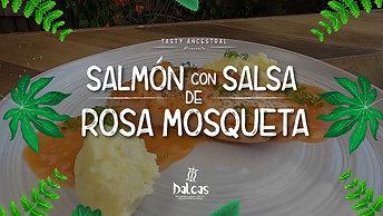 Salmón con salsa de rosa mosqueta