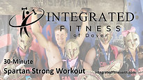 Integrated Fitness of Dover - Spartan Strong Workout