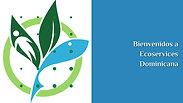 Bienvenidos a Ecoservices Dominicana