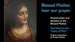 Blessed Mary, Hear our Prayer
