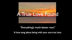 """A True Love Found"" Everything's much better now"""