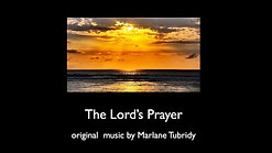 """The Lord's Prayer"" music by Marlane Tubridy"