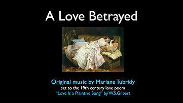 """A Love Betrayed based on """"Love is a plaintive song"""" Dec 12 2012 of W_S_Gilbert - HD 1080p Video Sharing"""