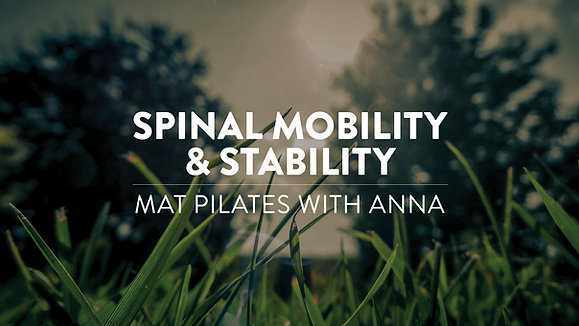 Spinal Mobility & Stability: Mat Pilates with Anna