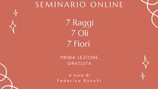 Prima Lezione - Seminario - I 7 Raggi, i 7 oli, i 7 fiori