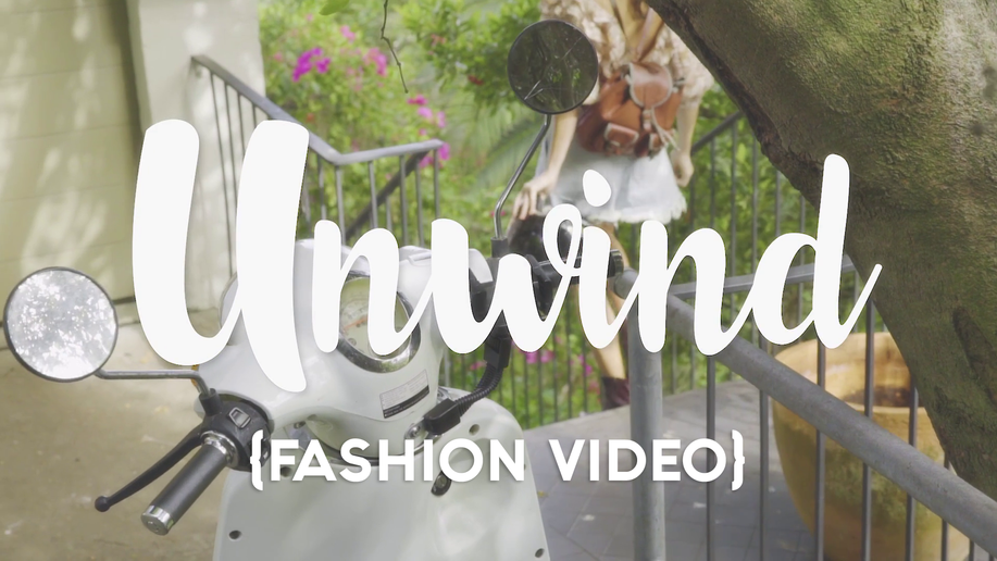 Unwind (Fashion Video)