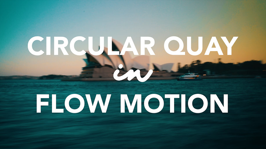 Circular Quay in Flow Motion