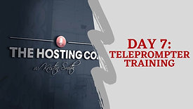 DAY 7 TELEPROMPTER TRAINING