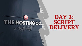 DAY 3: SCRIPT DELIVERY