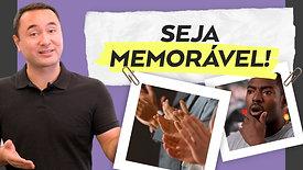 Vídeo 9 - Crie uma mensagem memorável!