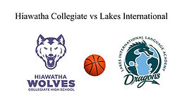 Hiawatha Prep vs Lakes International (Boys Basketball) 2/18/21   7:00 PM