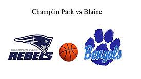 Champlin Park vs Blaine (Boys Basketball)  2/5/21  7:00 PM