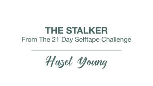 The Stalker - 21 Day Selftape Challenge