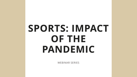 Fireside Chat - Sports: Impact of the Pandemic