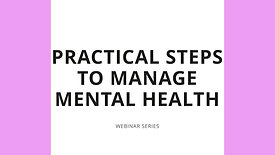 Webinar - Practical Tips to Manage your Mental Health