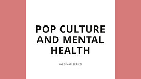 Webinar - Pop Culture and Mental Health