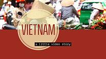 Vietnam - a little video story