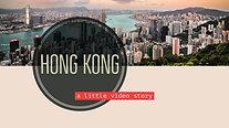 Hong Kong - a little video story