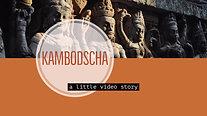 Kambodscha - a little video story