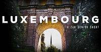 Luxembourg | Short Travel Film