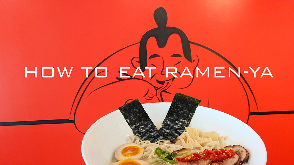 How to eat Ramen-Ya