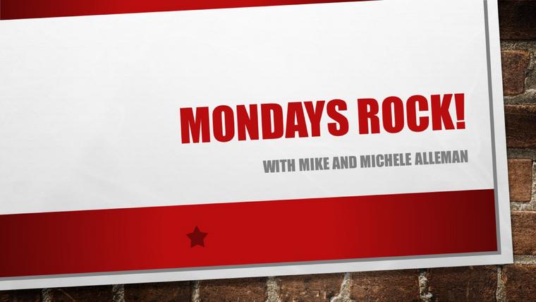"""""""Mondays Rock!"""""""