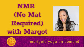 NMR (No Mat Required) with Margot