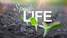 Speak Life (Part 3)   Pastor Fred McCarthy