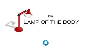 The Lamp of the Body | Pastor Fred McCarthy