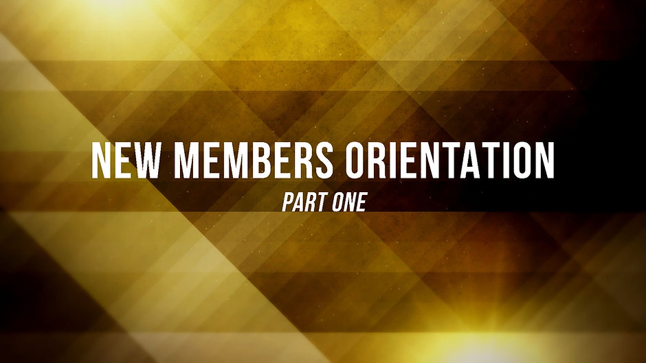 Welcome to New Members Orientation!