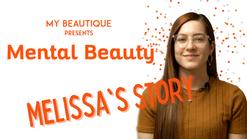 Mental Beauty, Episode 1: Melissa's Story