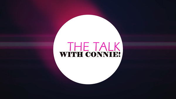 The Talk With Connie!