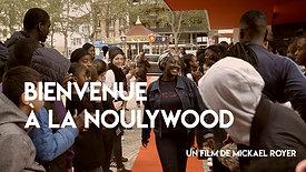 BIENVENUE À LA NOULYWOOD